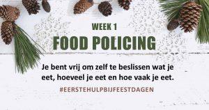 Eerste Hulp Bij Feestdagen: Food Policing