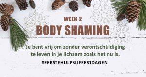Eerste Hulp Bij Feestdagen: Body Shaming